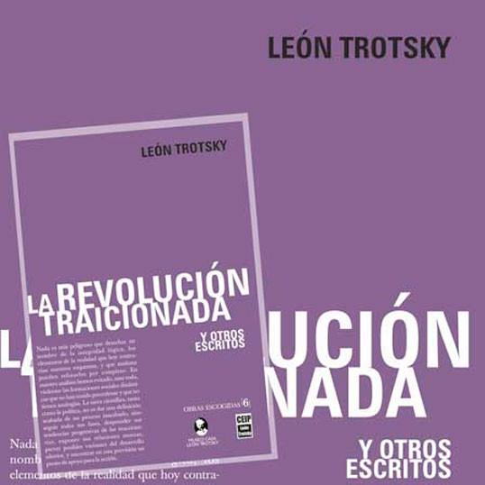 La revolución traicionada y otros escritos, León Trotsky