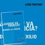 ¿Adónde va Francia? Diario del exilio, León Trotsky