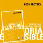 La victoria era posible. Escritos sobre la revolución española [1930-1940], León Trotsky